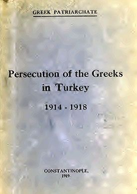 Persecution of the Greeks in Turkey 1914-1918. Greek Patriarchate. Constantinople 1919. http://greek-genocide.net/index.php/bibliography/books/228-persecution-of-the-greeks-in-turkey-1914-1918