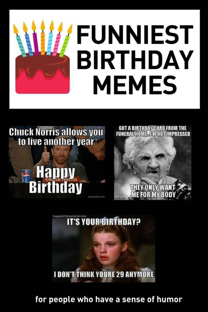 Funny Birthday Memes To Share With Friends Birthday Quotes Funny For Her Happy Birthday Meme Happy Birthday Quotes Funny