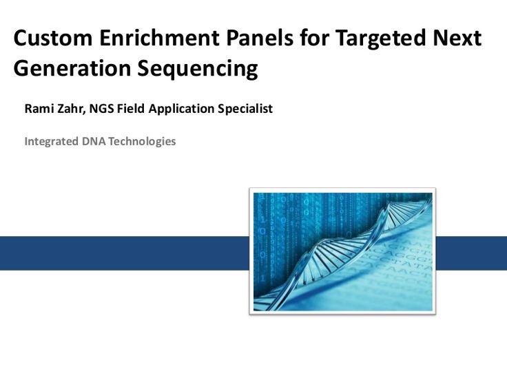 Custom Enrichment Panels for Targeted Next Generation Sequencing