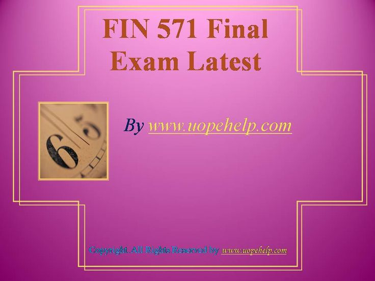 Confused and depressed about which tutorials to choose? Here is the tip. Try us and we guarantee that you will not have to look any further. We provide various homework help that you will find easy to understand. UopeHelp.com also provide FIN 571 Final Exam Latest UOP Complete Course Tutorials, Entire course questions with answers and law, finance, economics and accounting homework help, discussion questions, Homework Assignment etc. Join us to be straight 'A' student.