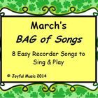 ***$3.00***  This product contains the following: •8 original BAG songs to Sing and Play oMarch themed:  Shamrock, St. Patrick's Day, Leprechauns...