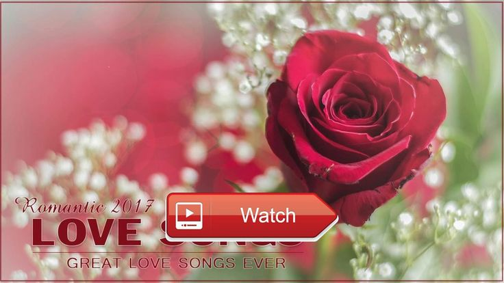 Best Romantic Love Songs Playlist Best English Love Songs Romantic Love Songs Collection 17  Best Romantic Love Songs Playlist Best English Love Songs Romantic Love Songs Collection 17 Best Romantic Love Song