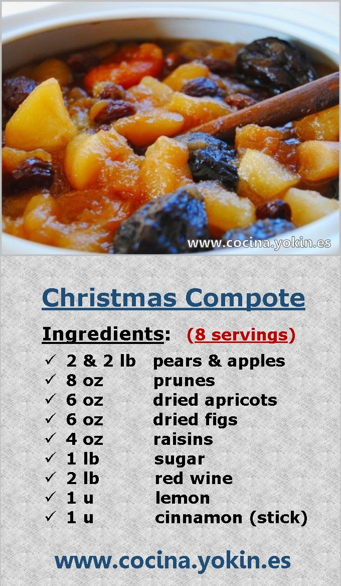 CHRISTMAS COMPOTE - Dessert rich in nuances for the wide variety of fruit that incorporates. Sweet, soft and exquisite flavor. Complex-looking but easy to prepare.