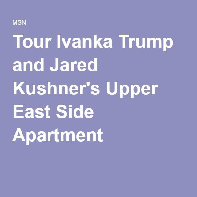 1 000 jared kushner pinterest for Ivanka trump jared kushner apartment