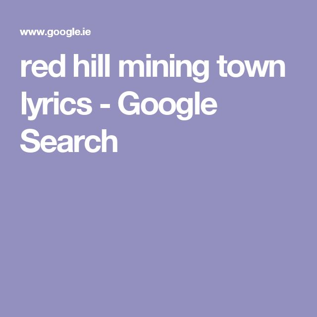 red hill mining town lyrics - Google Search