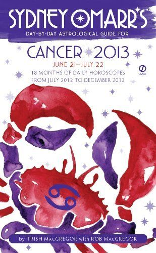 Sydney Omarr's Day-by-Day Astrological Guide for the Year 2013: Cancer (Sydney Omarr's Day By Day Astrological Guide for Cancer) by Trish MacGregor. $7.99. Publisher: Signet (June 5, 2012). 320 pages