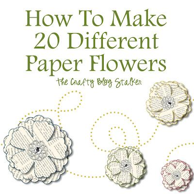 Crafty Blog Stalker: How To Make 20 Different Paper Flowers