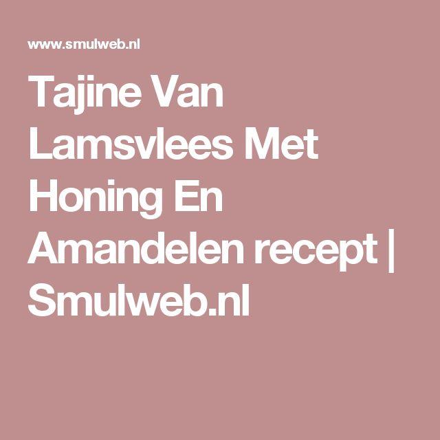 Tajine Van Lamsvlees Met Honing En Amandelen recept | Smulweb.nl