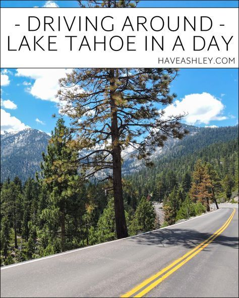 Driving around Lake Tahoe in a day. www.haveashley.com #laketahoe #tahoe