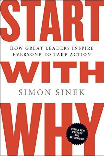 AmazonSmile: Start with Why: How Great Leaders Inspire Everyone to Take Action eBook: Simon Sinek: Books