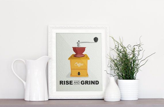 Rise and grind Coffee grinder Coffee Kitchen by PureJoyPrintables