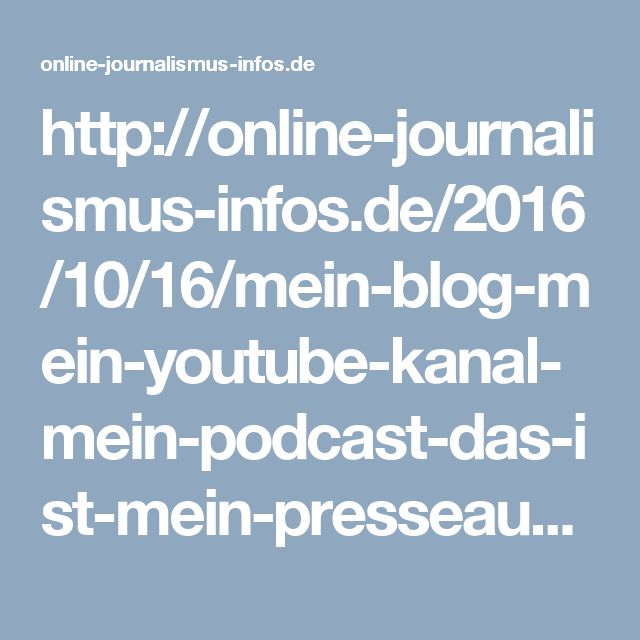 Mein Blog, Youtube Kanal und Podcast. Das ist mein Presseausweis.