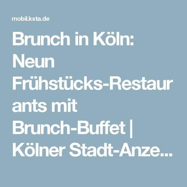 Brunch in Köln: Neun Frühstücks-Restaurants mit Brunch-Buffet   Kölner Stadt-Anzeiger