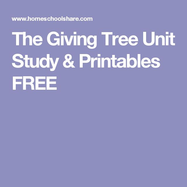 The Giving Tree Unit Study & Printables FREE                                                                                                                                                                                 More