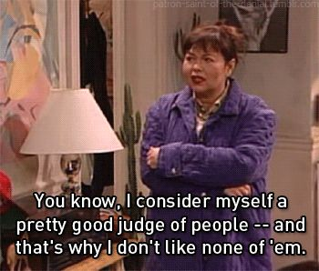 My sentiments exactly! Celebrate The 25th Anniversary Of 'Roseanne'