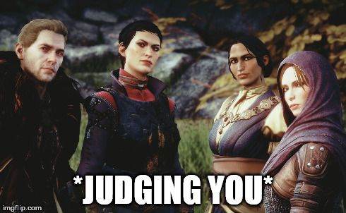 I *slightly approves* this meme... One of my favorite scenes in the new Dragon Age: Inquisition.