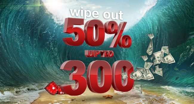 Catch our bonus wave today! Surf off with 50% match up to 300* with our Wipe Out Deposit Bonus Days this 08-10 May 2014!  *Dependant on your Bonus Group