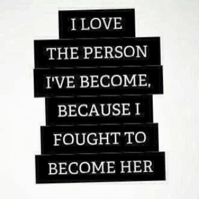 It should be a fight to become who you want to be. You appreciate and protect it more that way.