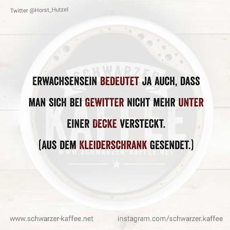 # schwarzerkaffee # sprüche # humor # love # facebook # twitter # cute # follow # instalike # happy # friends # smile # laugh # picoftheday # instafeeling # schwarzerhumor # life