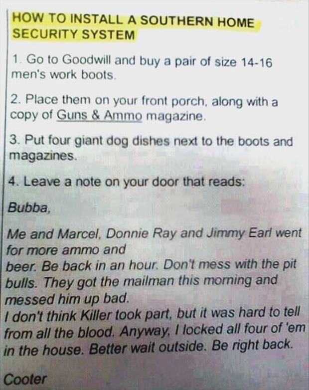 How to install a southern home security system. Wish they wouldn't use pit bulls in the note (breed discrimination), but good idea overall.