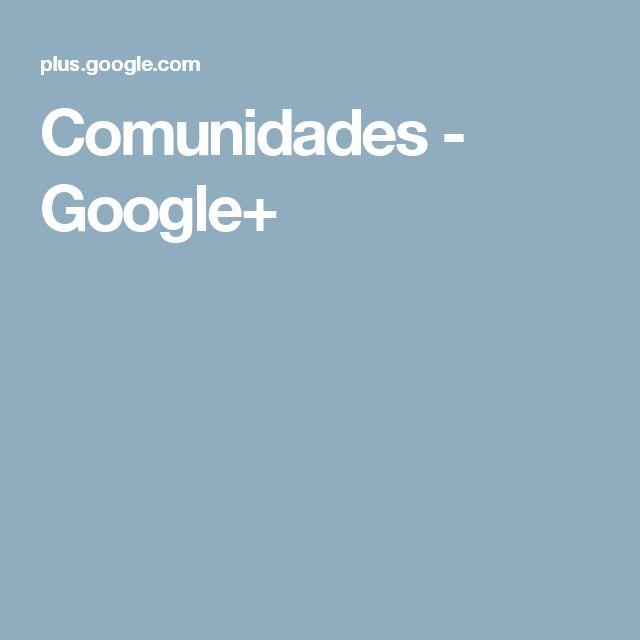 Comunidades - Google+