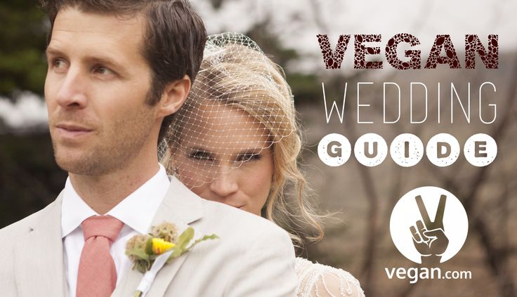 Vegan Wedding Guide found at http://www.vegan.com/weddings