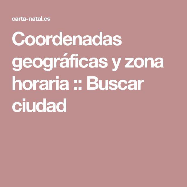 Coordenadas geográficas y zona horaria :: Buscar ciudad