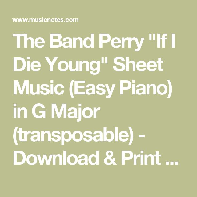 """The Band Perry """"If I Die Young"""" Sheet Music (Easy Piano) in G Major (transposable) - Download & Print - SKU: MN0101259"""
