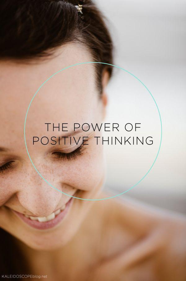 The Power of Positive thinking | kaleidoscope