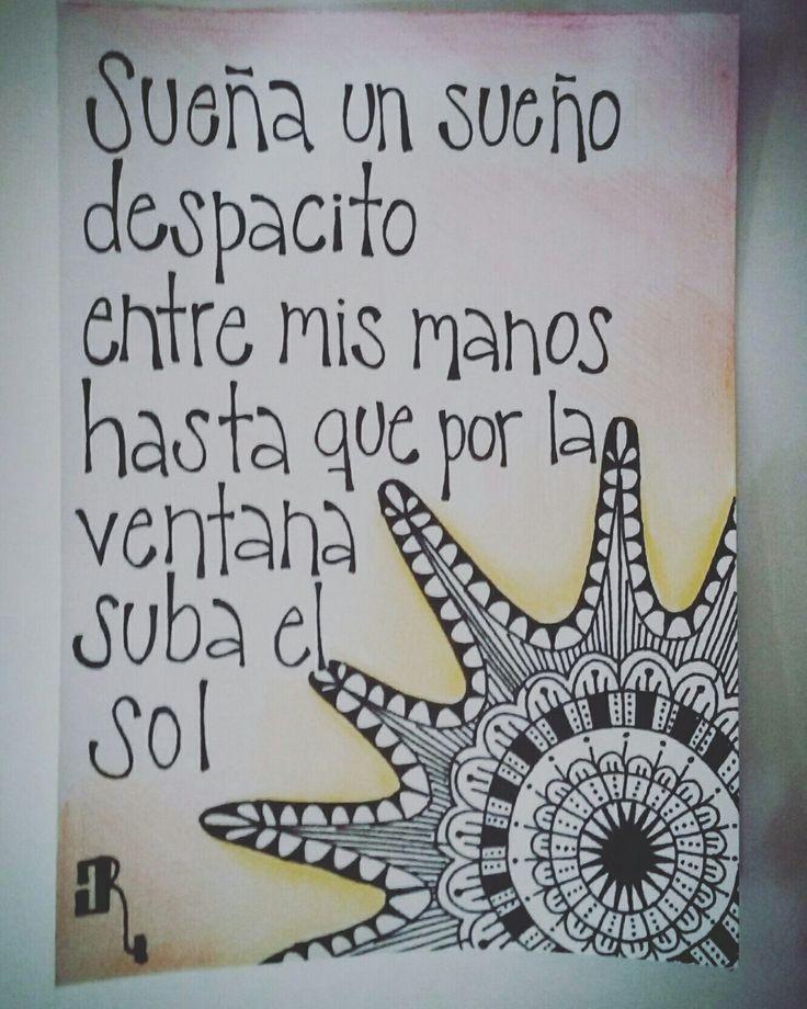 Sueña un sueño despacito entre mis manos hasta que por la ventana suba el sol #spinetta
