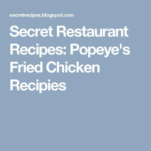 Secret Restaurant Recipes: Popeye's Fried Chicken Recipies