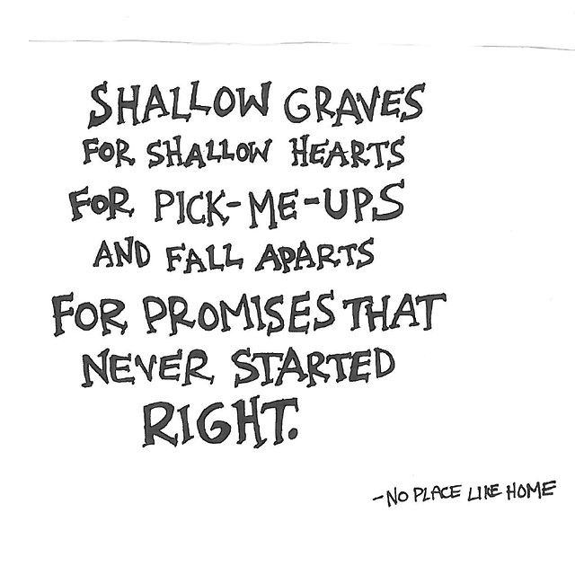 Shallow graves for shallow hearts
