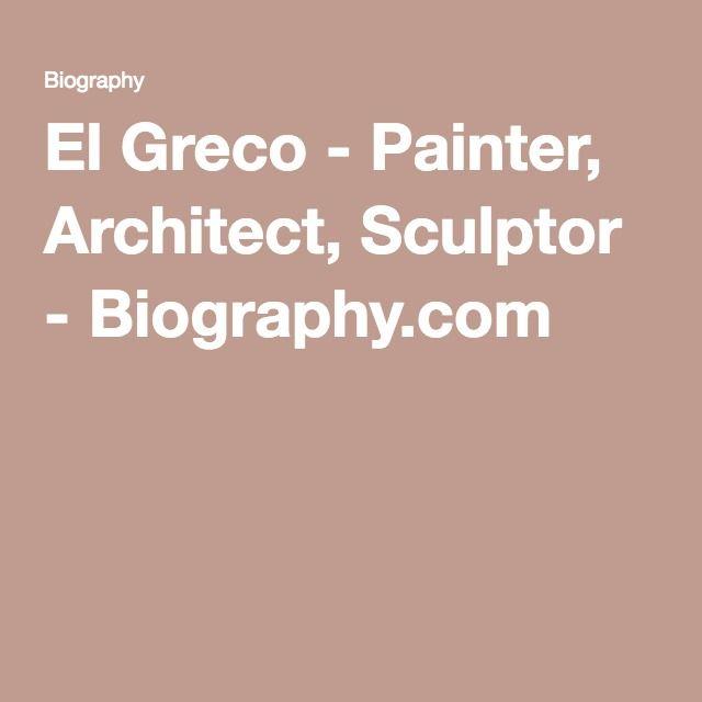 El Greco - Painter, Architect, Sculptor - Biography.com