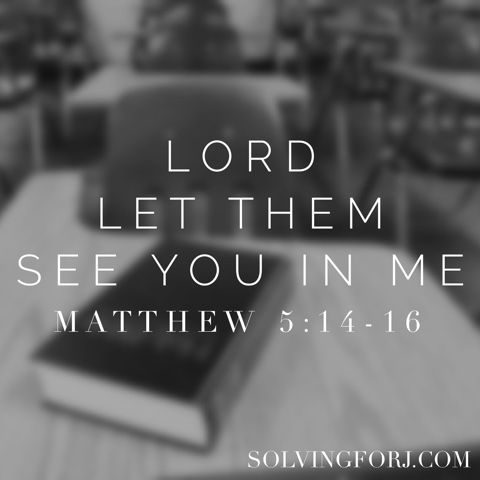 {Solving for J}: Lord Let Them See You In Me