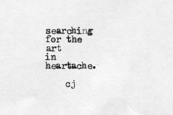 searching for the art in heartache
