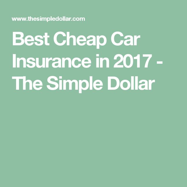 Best Cheap Car Insurance in 2017 - The Simple Dollar