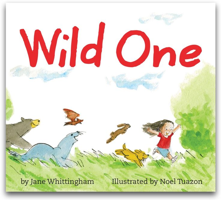 Wild One by Jane Whittingham, illustrated by Noel Tuazon   CanLit for LittleCanadians review