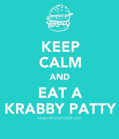 Keep Calm And... I don't even watch spoungebob!
