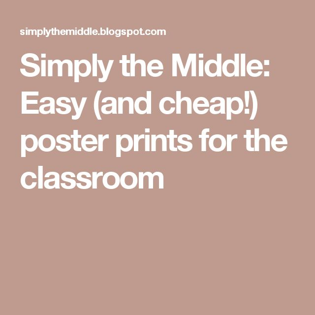 Simply the Middle: Easy (and cheap!) poster prints for the classroom