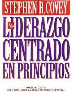 para leer una y otra vez, el liderzgo centrado en algo solido, inmutable, atemporal y universal, los principios.
