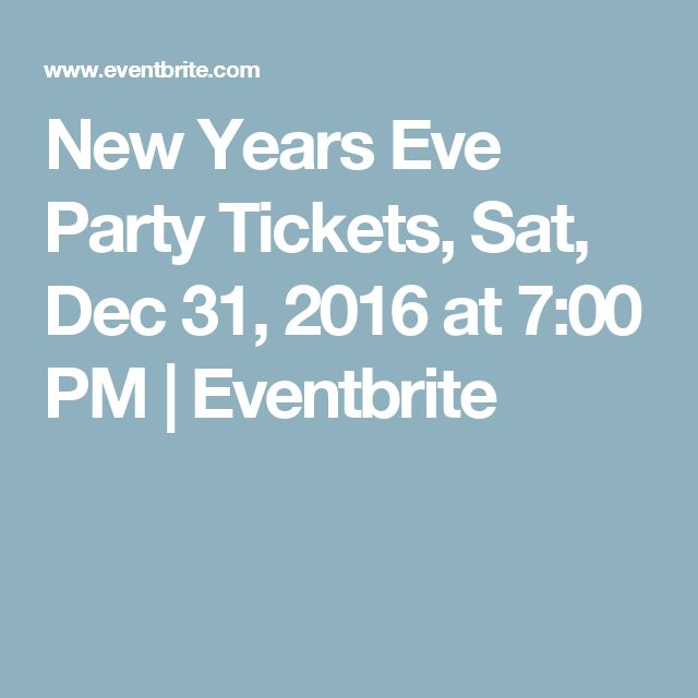 New Years Eve Party Tickets, Sat, Dec 31, 2016 at 7:00 PM | Eventbrite