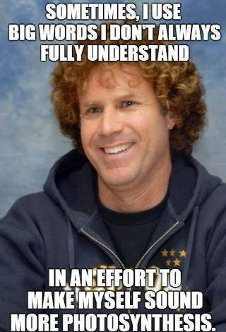 cool Words I Don't Understand - Funny Will Ferrell Meme by http://dezdemon-humor-addiction.xyz/memes-humor/words-i-dont-understand-funny-will-ferrell-meme/