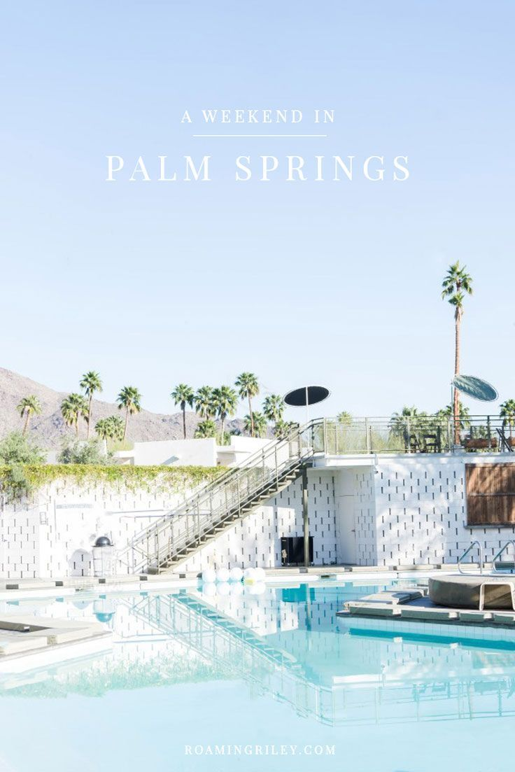 a weekend in palm springs pinterest palm springs spring rh pinterest ch