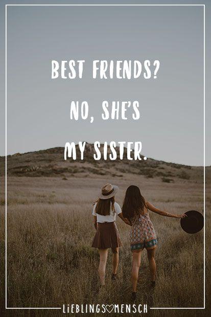 Visual Statements®️ Best friends? No, she's my sister. Sprüche / Zitate / Quotes / Leben / Freundschaft / Beziehung / Liebe / Familie / tiefgründig / lustig / schön / nachdenken