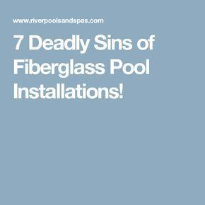 7 Deadly Sins of Fiberglass Pool Installations!