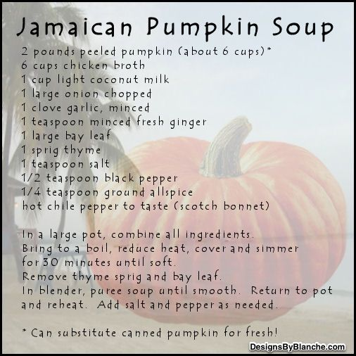 Jamaican Pumpkin Soup-I went to Jamaica in 97 or 98 and the best food there was their soups... They were delectable. I am hoping this is as good as I remember.