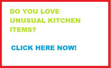 Lots Of Unique And Unusual Kitchen Items Are Waiting For You. CLICK HERE  NOW.
