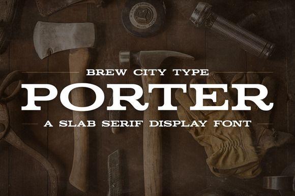 Porter - A Slab Serif Display Font by Brew City Type on @creativemarket