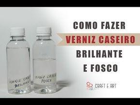 COMO FAZER VERNIZ CASEIRO FOSCO E BRILHANTE ARTESANATO :: CRAFT E ART - YouTube
