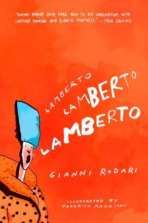 Lamberto, Lamberto, Lamberto - Gianni Rodari